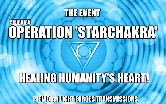 THE EVENT – PLEIADIAN OPERATION 'STARCHAKRA' | IntoTheLight news